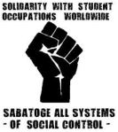 Soldarity with student occupations - sabotage all systems of social control - poster